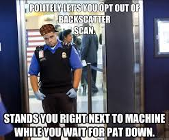 Downs Memes - tsa memes that explain why dia crotch groping investigation has