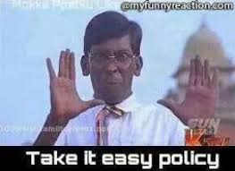 Take It Easy Meme - vadivelu take it easy policy comment image download fb comment image