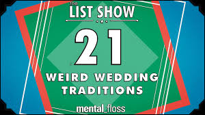 21 wedding traditions mental floss list show ep 415