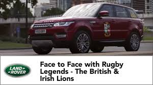 land rover british face to face with rugby legends the british u0026 irish lions land