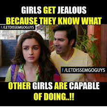 Jealous Girl Meme - 25 best memes about girls get jealous girls get jealous memes