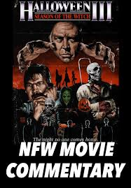 nfw movie commentary podcast halloween 3 season of the witch