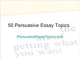 100 research paper topics persuasive essays for college students paraphrasing help