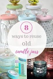 Diy Craft For Home Decor by Best 25 Empty Candle Jars Ideas On Pinterest Reuse Candle Jars