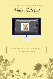 how to cut out an image in illustrator designs by miss mandee