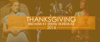 thanksgiving broadway show performance schedule 2016