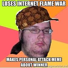 Personal Meme - loses internet flame war makes personal attack meme about winner