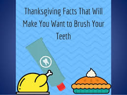 5 thanksgiving facts that will make you want to brush your teeth