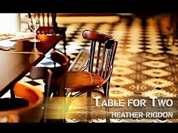 Table For Two by Heather Rigdon Table For Two W Lyrics Youtube