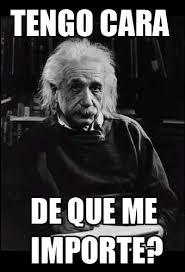 Einstein Meme - albert einstein imagen jajajaja memes imagen tj3j3j3
