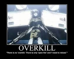 Overkill Meme - shawn merrow s inspirational posters fan media an forums