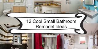 great ideas for small bathrooms 12 cool small bathroom remodel ideas home and gardening ideas
