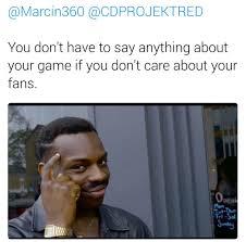 Cd Meme - cd projekt red please tell us about cyberpunk 2077 meme by