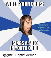 Singing Meme - when your crush repost from by sings a solo in youth choir gmx0