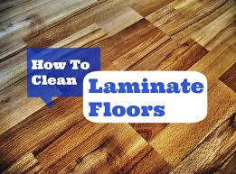 how to clean a laminate floor on secrets to cleaning laminate