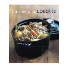 cuisine à la cocotte cuisine cocotte cartonné brancq lepage achat livre