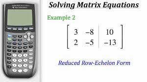 ti calculator tutorial solving matrix equations youtube