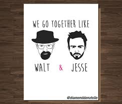 We Go Together Meme - breaking bad card anniversary card card for husband card for