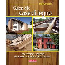 Porte A Soffietto In Legno Leroy Merlin by Guida Alle Case Di Legno Prezzi E Offerte Online