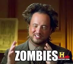 Meme Zombie - ancient aliens memes quickmeme