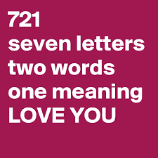 721 seven letters two words one meaning love you post by chayma