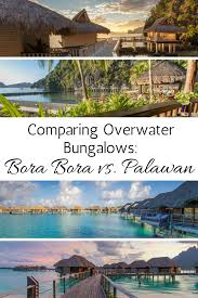 overwater bungalows bora bora vs palawan travel babbo