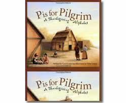 p is for pilgrim a thanksgiving alphabet by carol crane helle