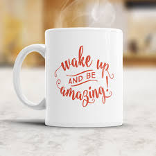 Amazing Mugs by Wake Up And Be Amazing Mug Studio 152