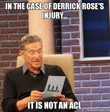 Derrick Rose Injury Meme - in the case of derrick rose s injury it is not an acl make