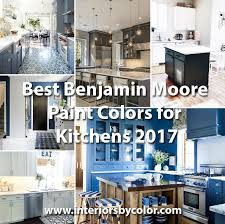 kitchen interior colors best benjamin paint colors for kitchens 2017 interiors by