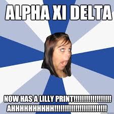 X I Meme - alpha xi delta now has a lilly print ahhhhhhhhhh