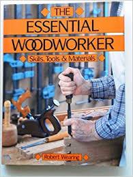 the essential woodworker amazon co uk robert wearing