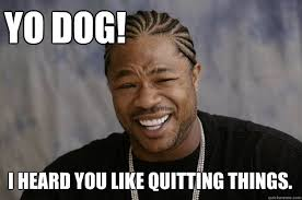 Quitting Meme - funny memes about quitting 2 king tumblr