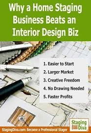 how to start an interior design business from home why a home staging business beats an interior design business