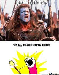 Braveheart Freedom Meme - age of empires sponsored by braveheart since 1995 by tectonn