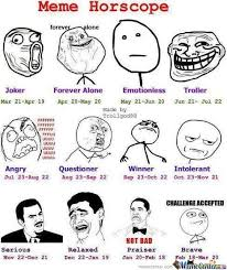 Which Meme Are You - meme horoscope which one are you by kosko168 meme center