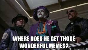 Joker Meme Generator - where does he get those wonderful memes wonderful toys joker