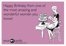 ecards birthday happy birthday from one of the most amazing and wonderful women