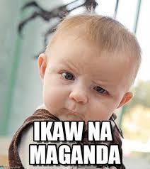 Ikaw Na Meme - ikaw na maganda sceptical baby meme on memegen