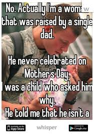 Single Parent Meme - no actually i m a woman that was raised by a single dad he never