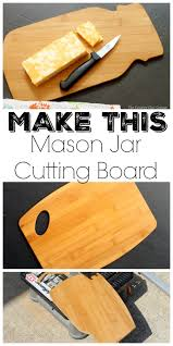 mason jar cutting board make your own the country chic cottage