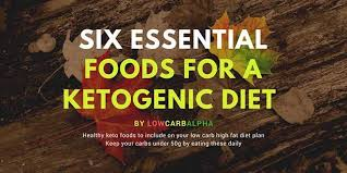 six essential foods for a ketogenic diet to nurture your body