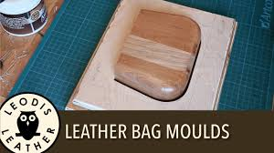 making high quality leather bag moulds youtube