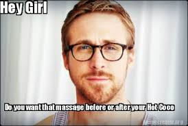 Your Hot Meme - meme creator hey girl do you want that massage before or after