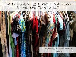 How To Organise Your Closet How To Organize U0026 De Clutter Your Closet In One Minute A Day