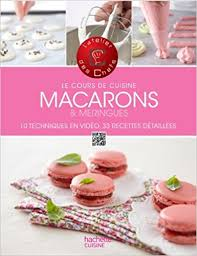 cours de cuisine macarons cours de cuisine macarons et meringues atelier des chefs