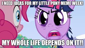 Memes Mlp - my little pony meme week a xanderbrony event may 3 9 imgflip