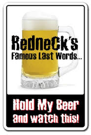 amazon com redneck u0027s famous last words sign indoor outdoor