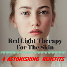 red light therapy skin benefits red light therapy for the skin 4 astonishing proven benefits