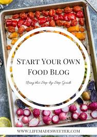 how to start a food blog step by step with photos